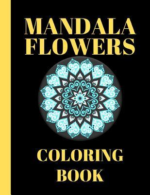 Mandala flowers coloring Book  A Beautiful And Relaxing Stress Relief Enjoyment