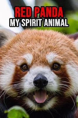Red Panda My Spirit Animal  Lovely Journal / Diary / Notebook, For Kids and Adults Cool To Write In (Lined, 6 x 9)