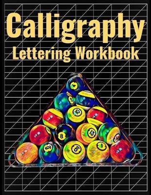 Calligraphy Lettering Workbook  140 Blank Pages of Practice Slanted Grid Paper, Billiards Pool Sport Cover Art, Large 8.5 x 11 inches (21.59 x 27.94 cm)