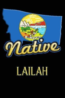 Montana Native Lailah : College Ruled Composition Book