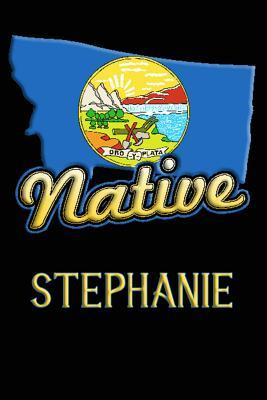 Montana Native Stephanie  College Ruled Composition Book