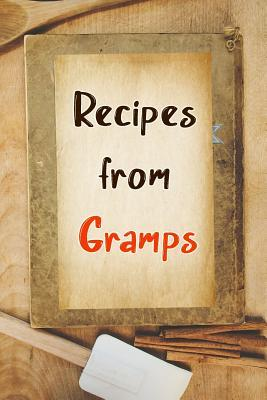 Recipes From Gramps  Blank Recipe Book to Write In. Gift of Grandfather's Favorite Recipes