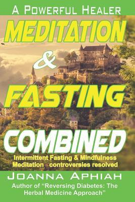 Meditation and Fasting Combined  A Powerful Healer