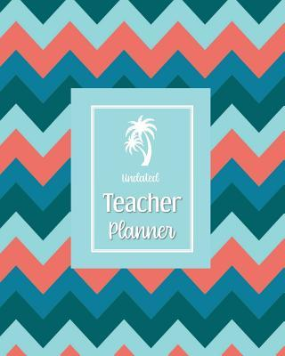 Undated Teacher Planner  with Gradebook, Weekly and Monthly layouts blues and coral