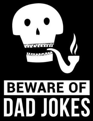 Beware of Dad jokes  Fathers day gift Notebook journal 100 blank pages 8.5x11 diary for gift
