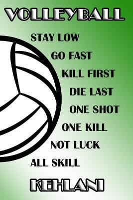 Volleyball Stay Low Go Fast Kill First Die Last One Shot One Kill Not Luck All Skill Kehlani  College Ruled - Composition Book - Green and White School Colors