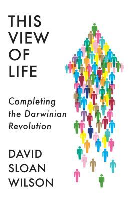 This View of Life : Completing the Darwinian Revolution