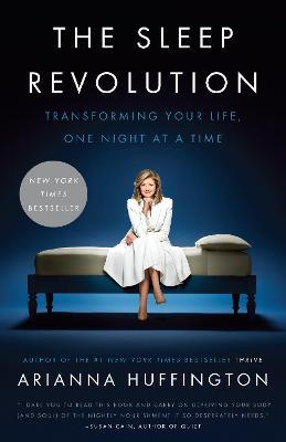 The Sleep Revolution : Transforming Your Life, One Night at a Time