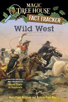 Wild West  A Nonfiction Companion to Magic Tree House #10 Ghost Town at Sundown