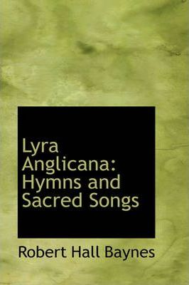 Lyra anglicana : hymns and sacred songs pdf english free