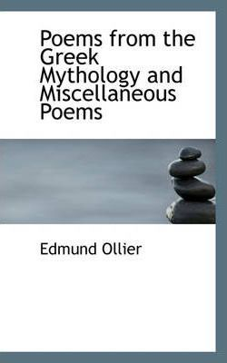 Poems from the Greek Mythology and Miscellaneous Poems