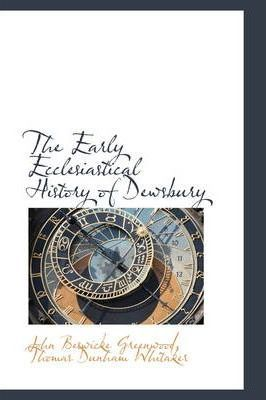 The Early Ecclesiastical History of Dewsbury