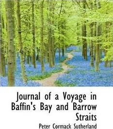 Journal of a Voyage in Baffin's Bay and Barrow Straits