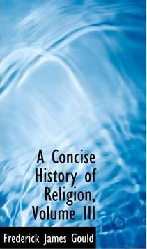 A Concise History of Religion, Volume III