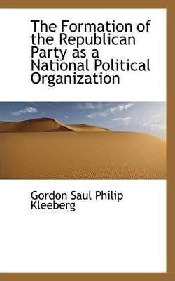 an analysis of formation of the republican party The transformation of the republican and democratic party coalitions in the us gary miller and norman schofield because the space of policies is two-dimensional, parties in the united states are coalitions of opposed intereststhe republican.