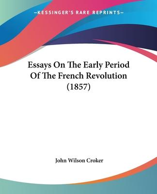 Classification Essay Thesis Essays On The Early Period Of The French Revolution  Sample Essay Topics For High School also Types Of English Essays Essays On The Early Period Of The French Revolution   John  English Composition Essay Examples