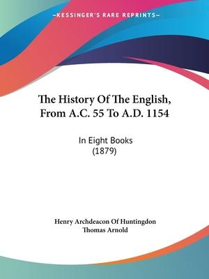 The History of the English, from A.C. 55 to A.D. 1154