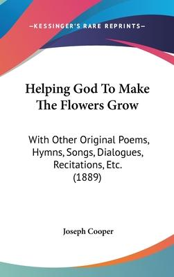 Helping God to Make the Flowers Grow