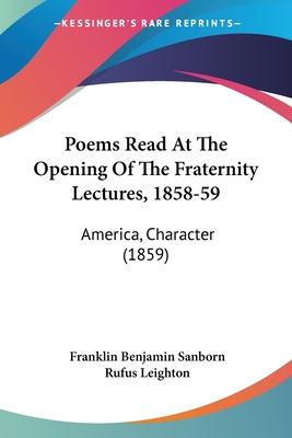 Poems Read At The Opening Of The Fraternity Lectures, 1858-59