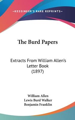The Burd Papers : Extracts from William Allen's Letter Book (1897)