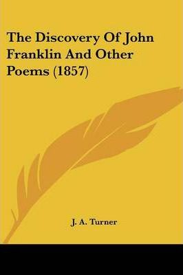 The Discovery Of John Franklin And Other Poems (1857)