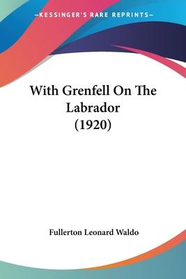 With Grenfell on the Labrador (1920)