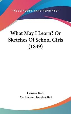 What May I Learn? or Sketches of School Girls (1849)