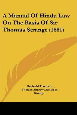 A Manual of Hindu Law on the Basis of Sir Thomas Strange (1881)