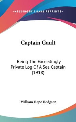 Captain Gault  Being the Exceedingly Private Log of a Sea Captain (1918)