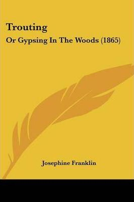 Trouting  Or Gypsing in the Woods (1865)