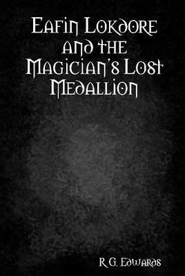 Eafin Lokdore and the Magician's Lost Medallion