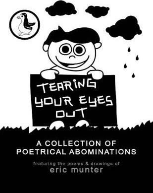 Tearing Your Eyes Out: A Collection of Poetrical Abominations