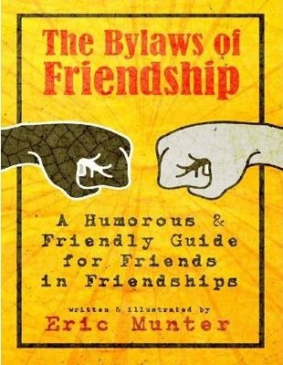 The Bylaws of Friendship: A Humorous & Friendly Guide for Friends in Friendships