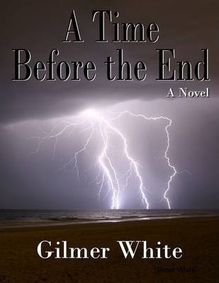 A Time Before the End: A Novel