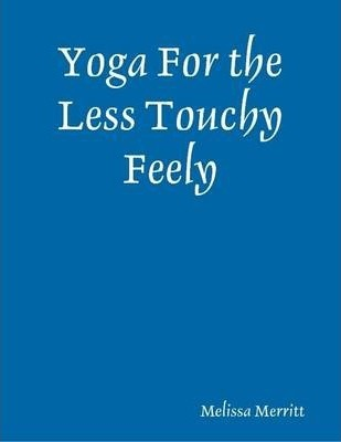 Yoga For the Less Touchy Feely