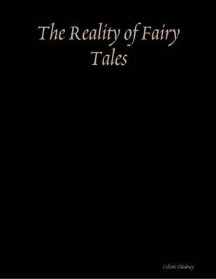 The Reality of Fairy Tales