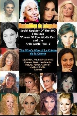 Social Register of the 500 Fabulous Women of the Middle East and the Arab World Vol.2