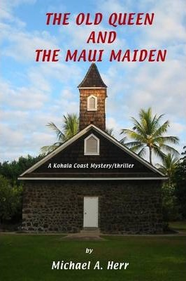 The Old Queen and the Maui Maiden