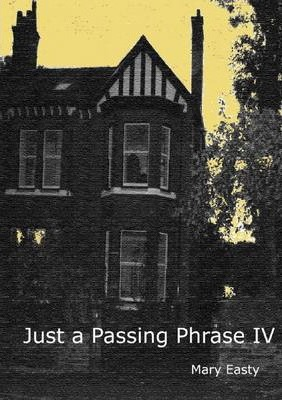 Just a Passing Phrase IV