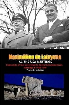 ALIENS-USA MEETINGS: Vol. 2. Transcripts of Our Governments-Aliens/Extraterrestrials Meetings in 1948-1949