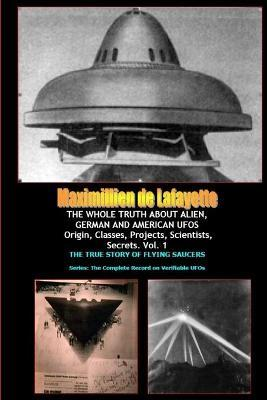 THE WHOLE TRUTH ABOUT ALIEN, GERMAN AND AMERICAN UFOs