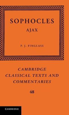 Cambridge Classical Texts and Commentaries: Sophocles: Ajax Series Number 48