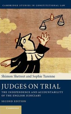 Judges On Trial The Independence And Accountability Of The English Judiciary Cambridge Studies In Constitutional