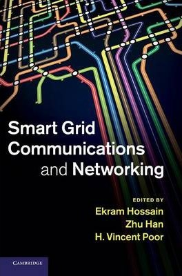 Smart Grid Communications and Networking