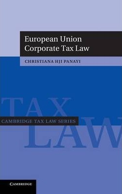 Cambridge Tax Law Series: European Union Corporate Tax Law