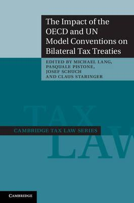 Cambridge Tax Law Series: The Impact of the OECD and UN Model Conventions on Bilateral Tax Treaties