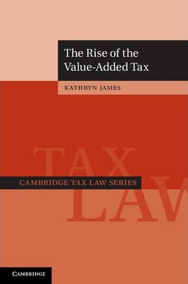 Cambridge Tax Law Series: The Rise of the Value-Added Tax