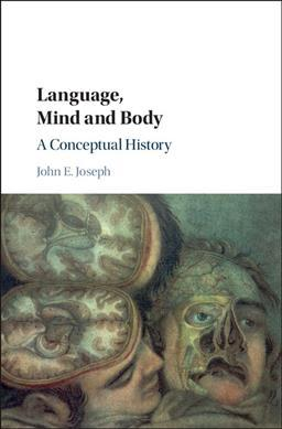 Language, Mind and Body  A Conceptual History