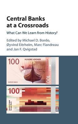Studies in Macroeconomic History: Central Banks at a Crossroads: What Can We Learn from History?