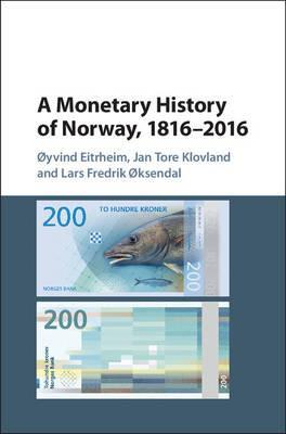 Studies in Macroeconomic History: A Monetary History of Norway, 1816-2016